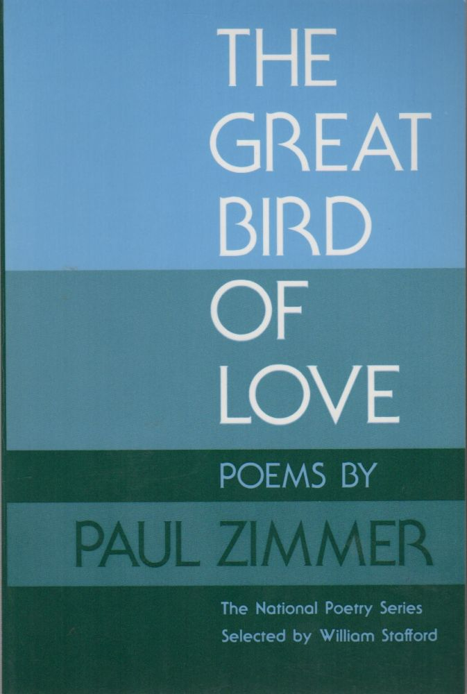 THE GREAT BIRD OF LOVE. Paul ZIMMER.
