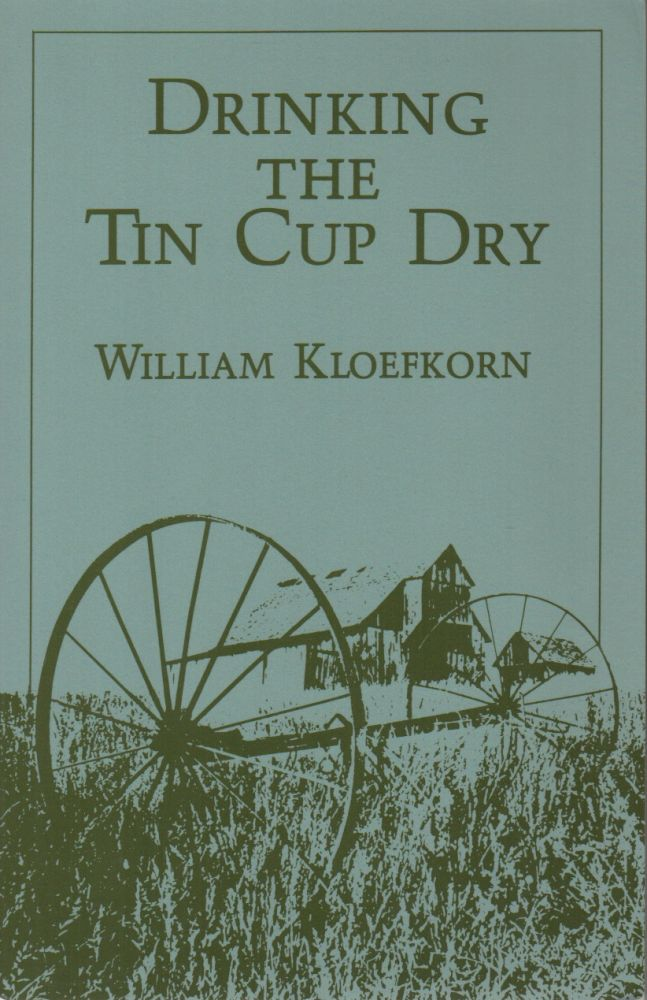 DRINKING THE TIN CUP DRY. William KLOEFKORN.