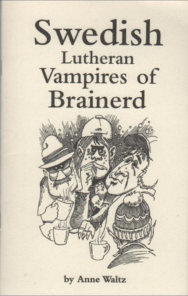 SWEDISH LUTHERAN VAMPIRES OF BRAINERD. Anne WALTZ.