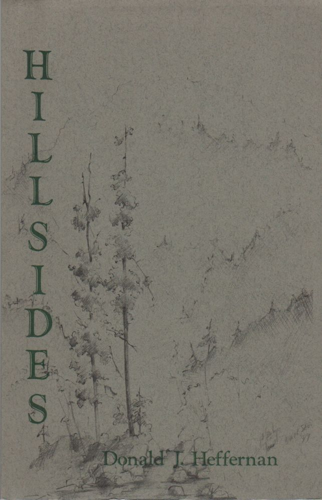 HILLSIDES: Poems & Tales. Donald J. HEFFERMAN, Marilyn Taus.