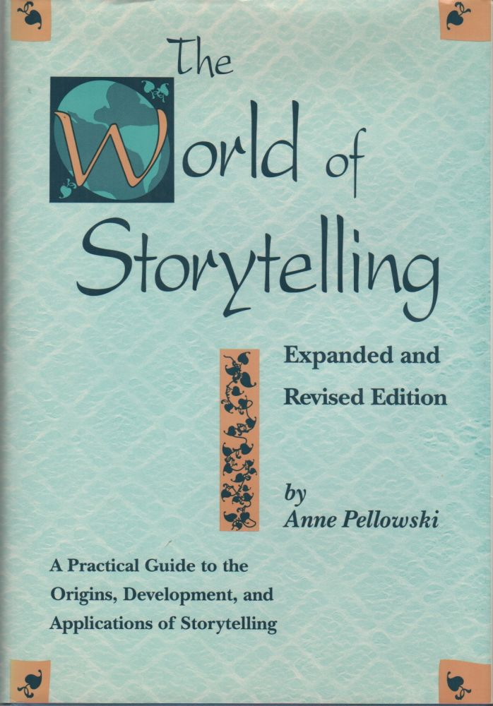 THE WORLD OF STORYTELLING: Expanded and Revised Edition. Anne PELLOWSKI.