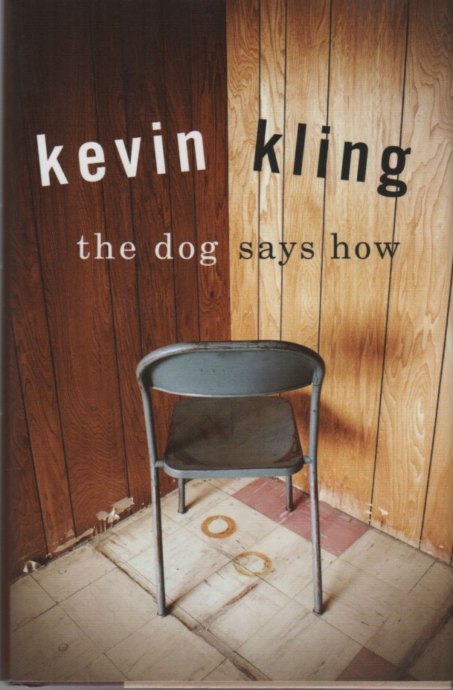 THE DOG SAYS HOW. Kevin KLING.