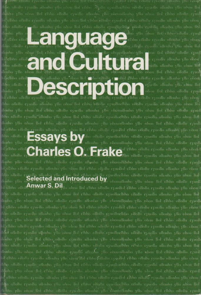 LANGUAGE AND CULTURAL DESCRIPTION. Charles O. FRAKE, Anwar S. Dil, Introduction.