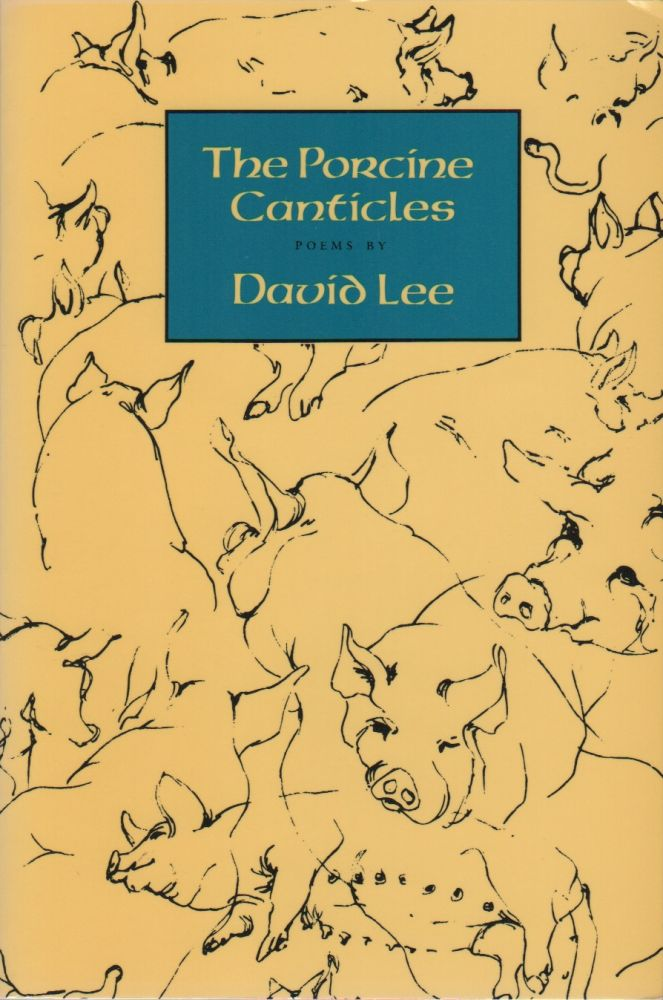THE PORCINE CANTICLES. David LEE.