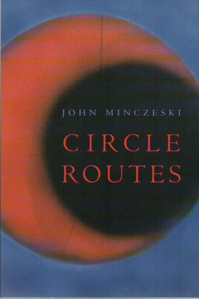 CIRCLE ROUTES. John MINCZESKI.