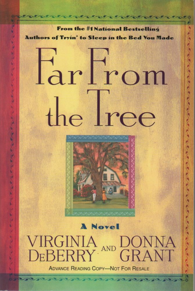 FAR FROM THE TREE. Virginia DEBERRY, Donna Grant.