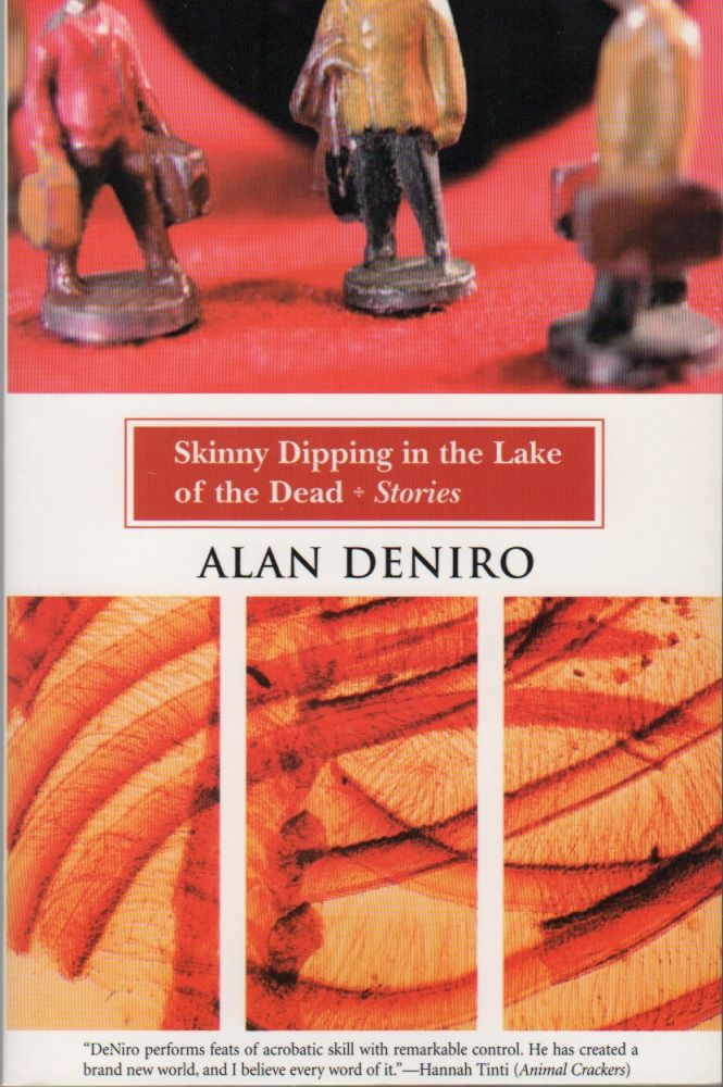 SKINNY DIPPING IN THE LAKE OF THE DEAD: Stories. Alan DeNIRO.