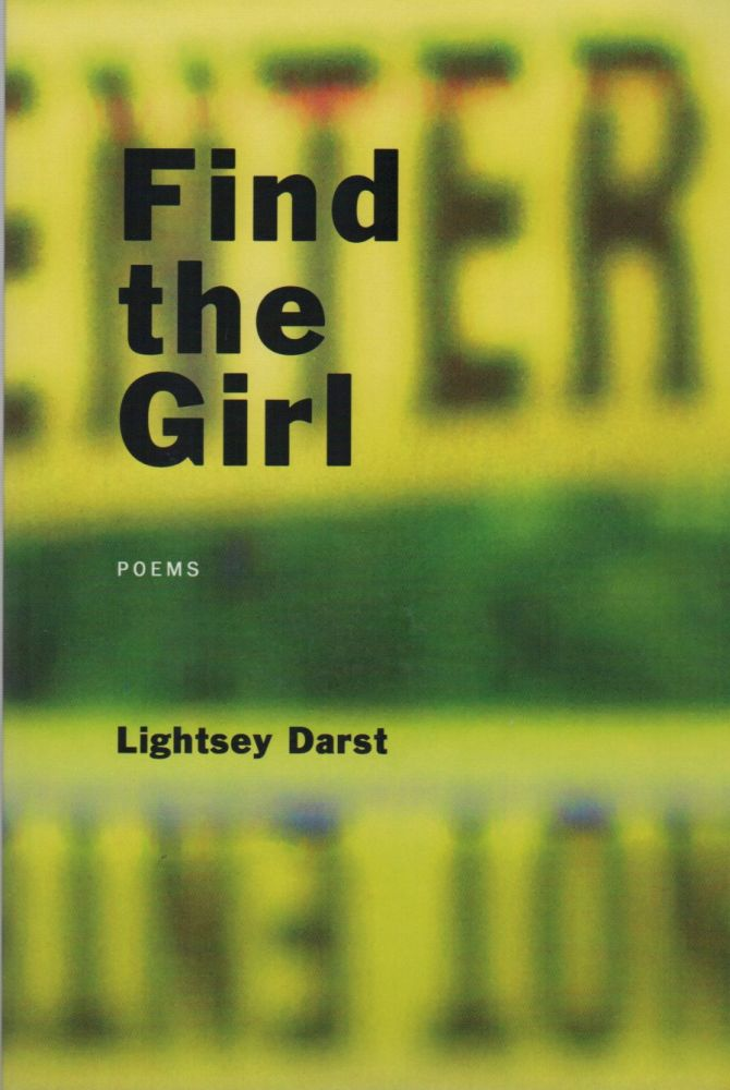 FIND THE GIRL: Poems. Lightsey DARST.