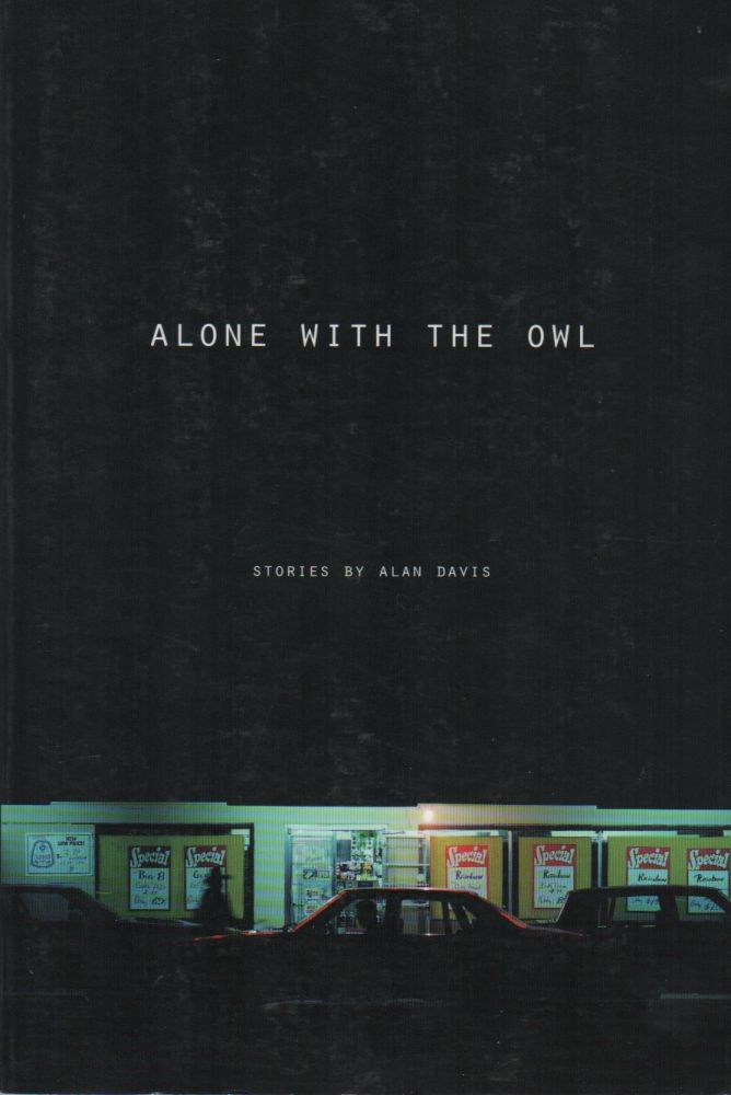 ALONE WITH THE OWL: Stories (Minnesota Voices Project Number 97). Alan DAVIS.