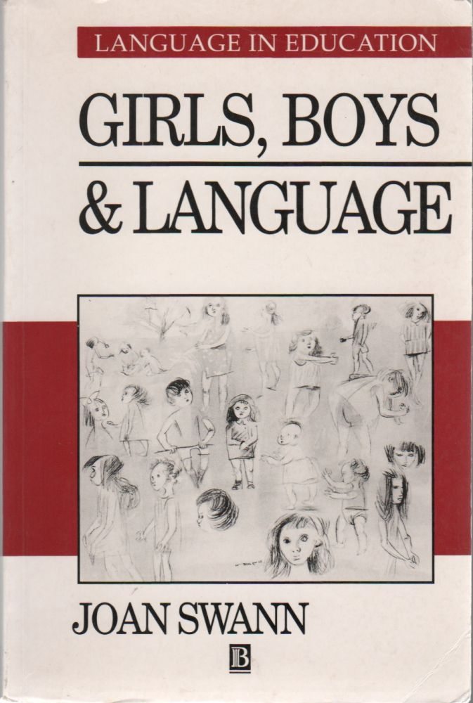 GIRLS, BOYS, AND LANGUAGE. Joan SWANN.