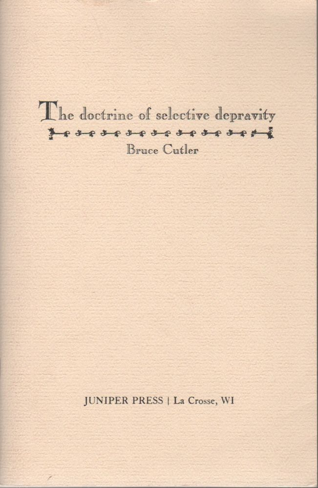 THE DOCTRINE OF SELECTIVE DEPRAVITY. Bruce CUTLER.