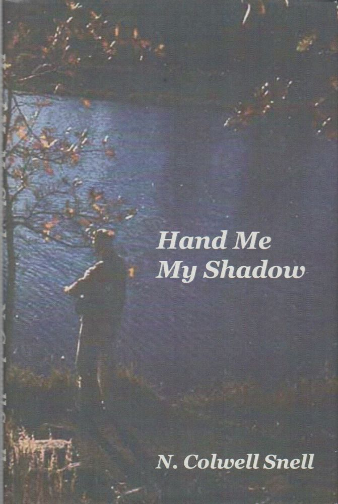 HAND ME MY SHADOW. N. Colwell SNELL.