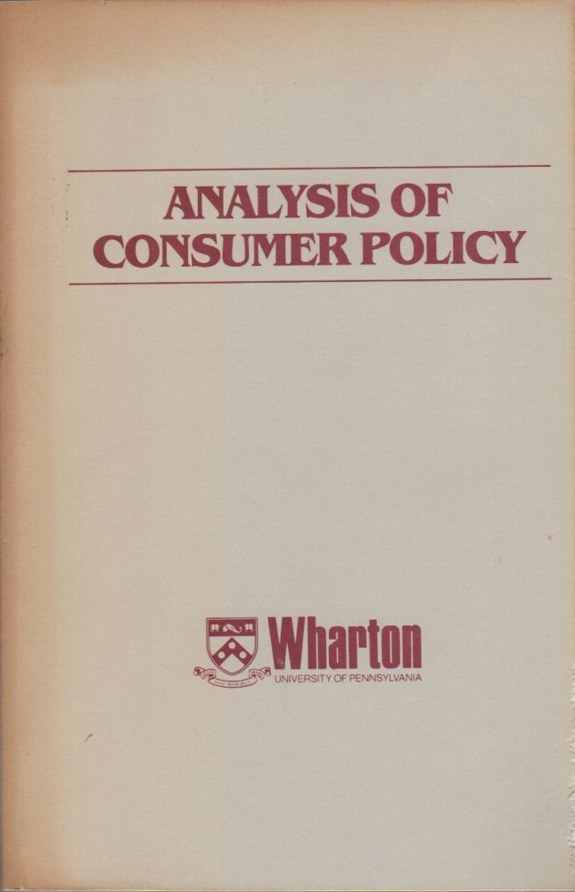 ANALYSIS OF CONSUMER POLICY: A Distinguished Panel of Experts in Economics and the Social Sciences Analyzes Public Policy Issues Affecting Consumers in the 1980's. Robert D. TOLLISON.