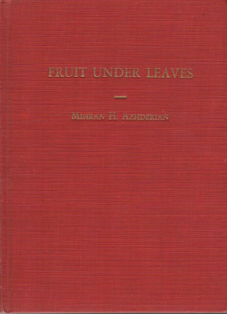 FRUIT UNDER LEAVES. Mirhan H. AZHDERIAN.
