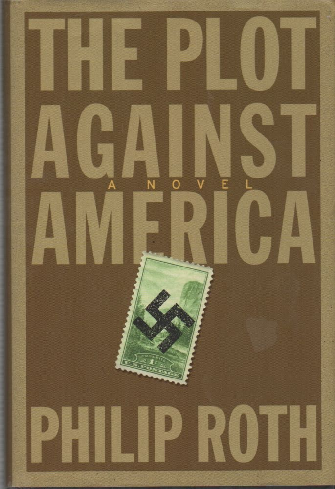 THE PLOT AGAINST AMERICA. Philip ROTH.