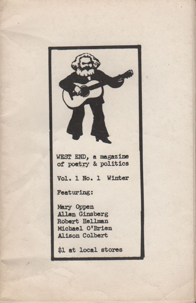 WEST END: A Magazine of Poetry & Politics - Vol. 1 No. 1 Winter 1971. John CRAWFORD, Mary Oppen Allen Ginsberg, Contributors.
