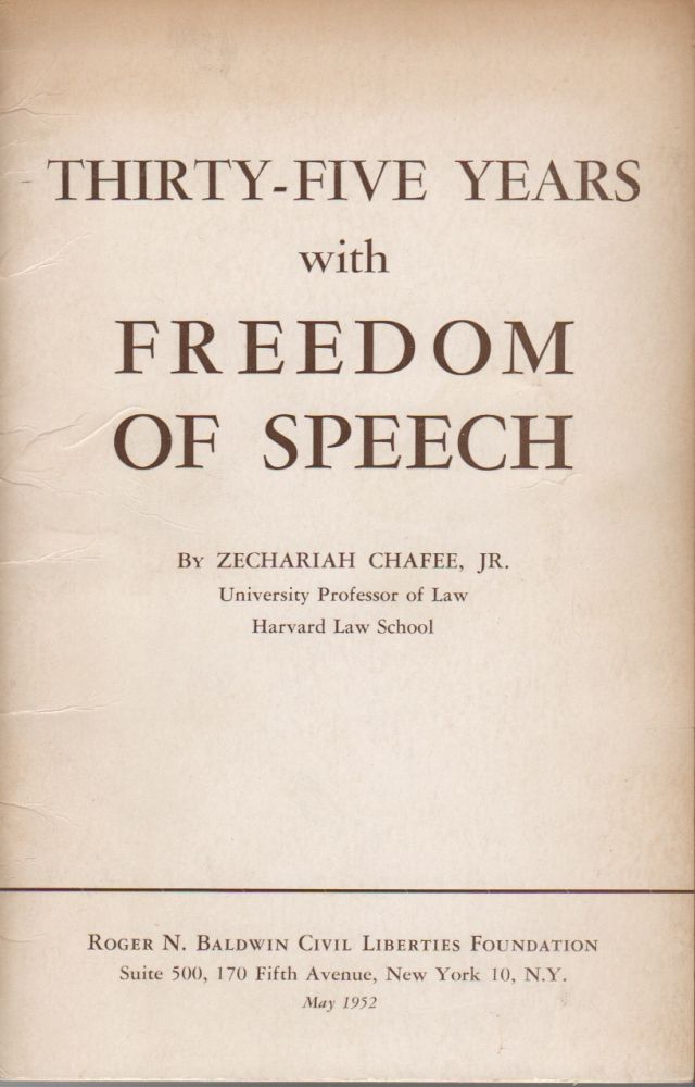 THIRTY-FIVE YEARS WITH FREEDOM OF SPEECH. Zechariah CHAFEE, Jr.
