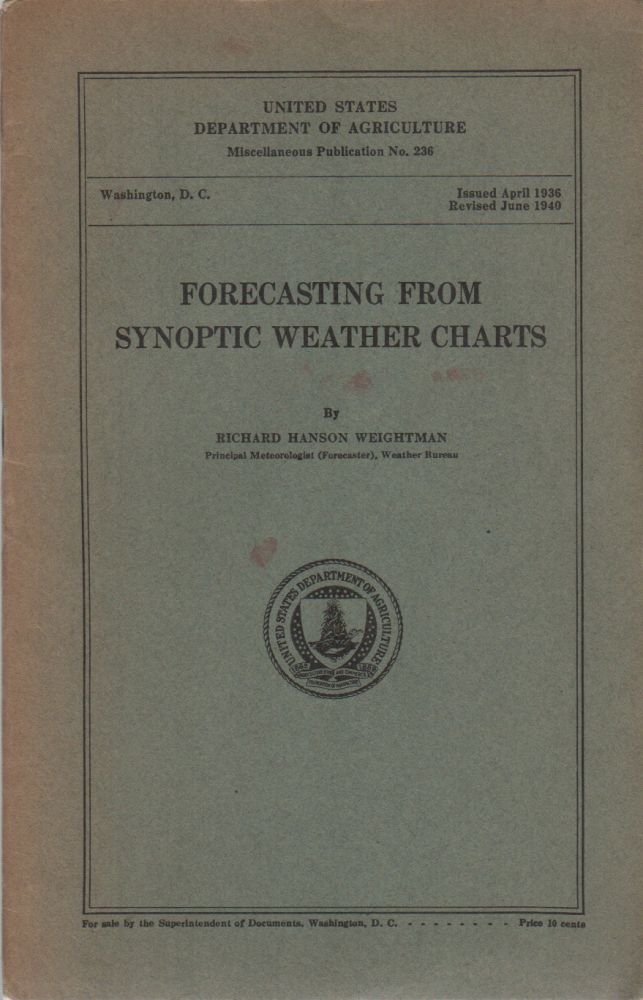 FORECASTING FROM SYNOPTIC WEATHER CHARTS (United States Department of Agriculture Miscellaneous Publication No. 236). Richard Hanson WEIGHTMAN.