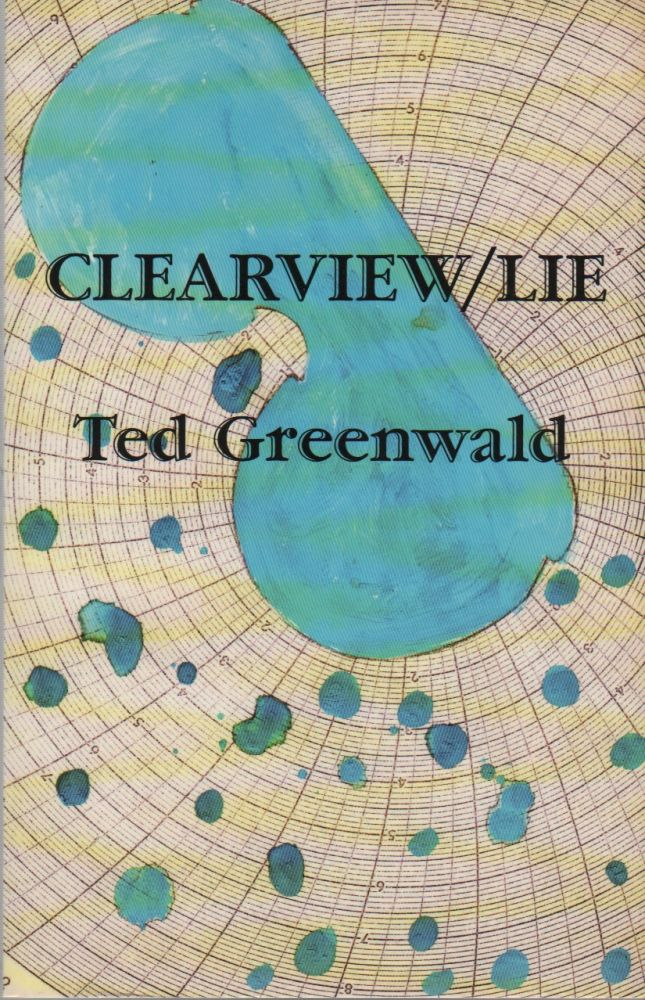 CLEARVIEW/LIE. Ted GREENWALD.