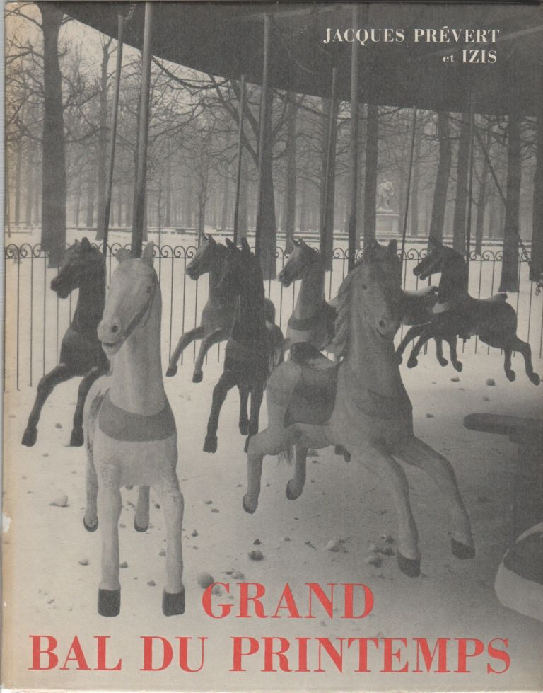 GRAND BAL DU PRINTEMPS. Jacques PRÉVERT, Izis Bidermanas.