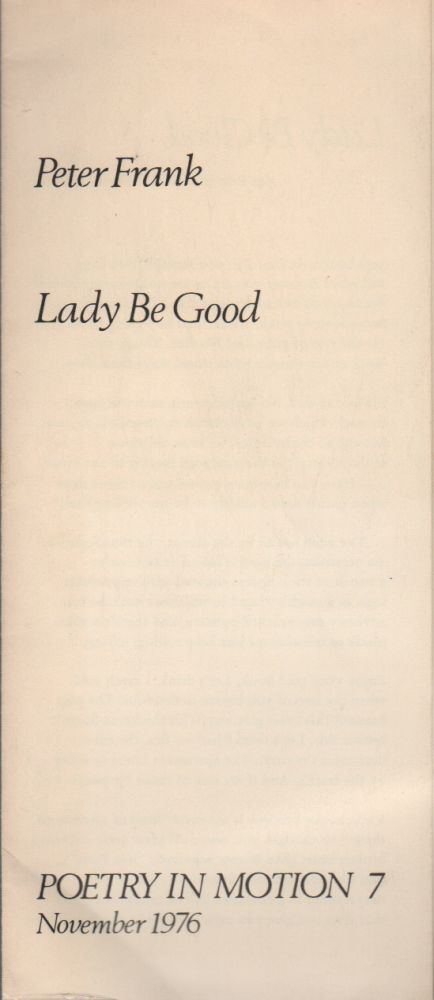 LADY BE GOOD (Poetry in Motion 7 - November 1976). Peter FRANK.