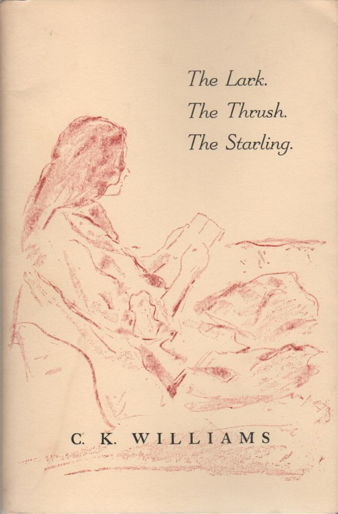THE LARK. THE THRUSH. THE STARLING: Poems from Issa. C. K. WILLIAMS.