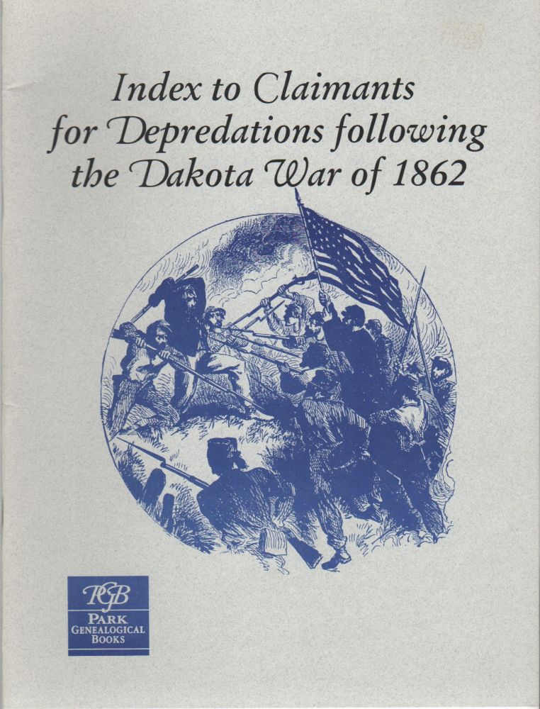 INDEX TO CLAIMANTS FOR DEPREDATIONS FOLLOWING THE DAKOTA WAR OF 1862. Mary Hawker BAKEMAN.