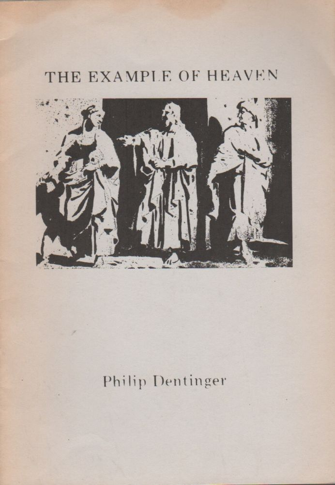 THE EXAMPLE OF HEAVEN. Philip DENTINGER.