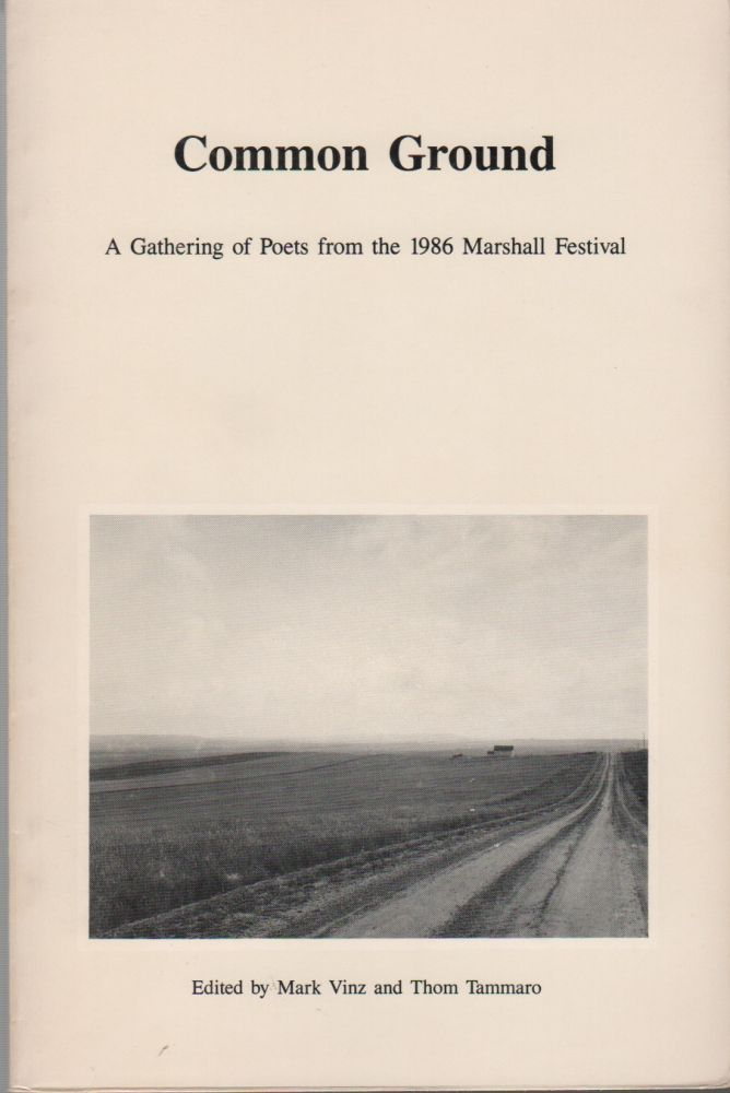 COMMON GROUND: A Gathering of Poets from the 1986 Marshall Festival. Mark VINZ, Thom Tammaro.