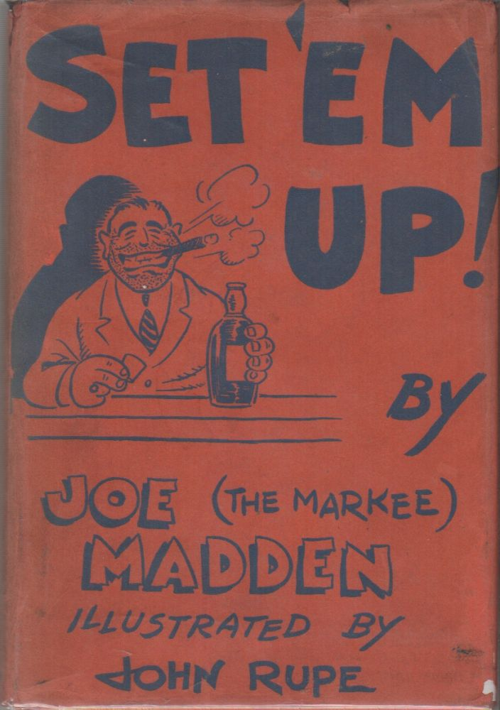 "SET 'EM UP! Joe ""The Markee"" MADDEN, John Rupe."