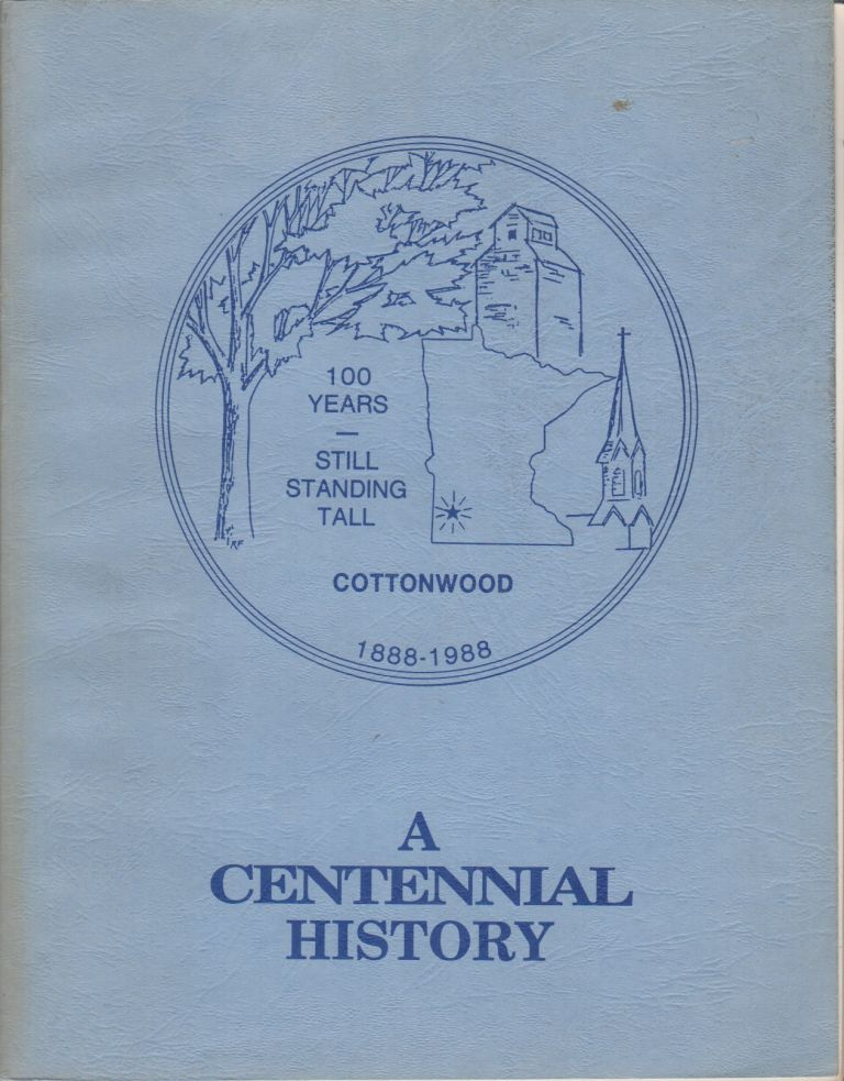 A CENTENNIAL HISTORY OF THE COTTONWOOD COMMUNITY 1888-1988: Including Lucas Township and Parts of Surrounding Townships. Ed and Gert CHAMBERS.