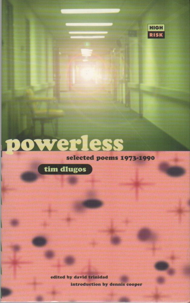 POWERLESS: Selected Poems 1973-1990. Tim DLUGOS.