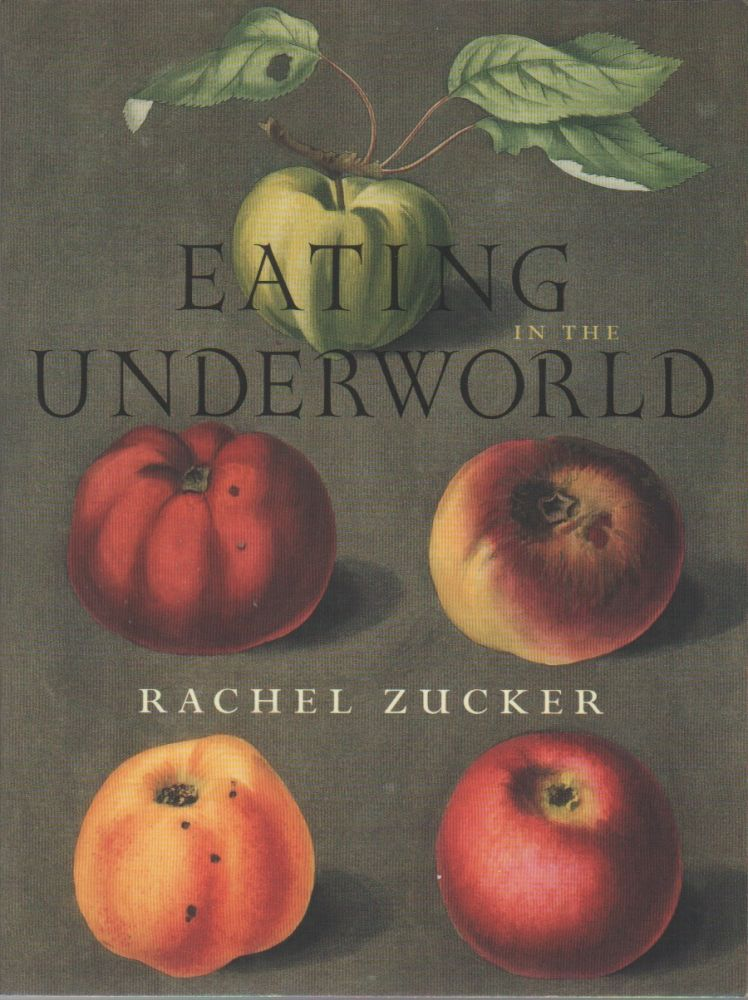 EATING IN THE UNDERWORLD. Rachel ZUCKER.