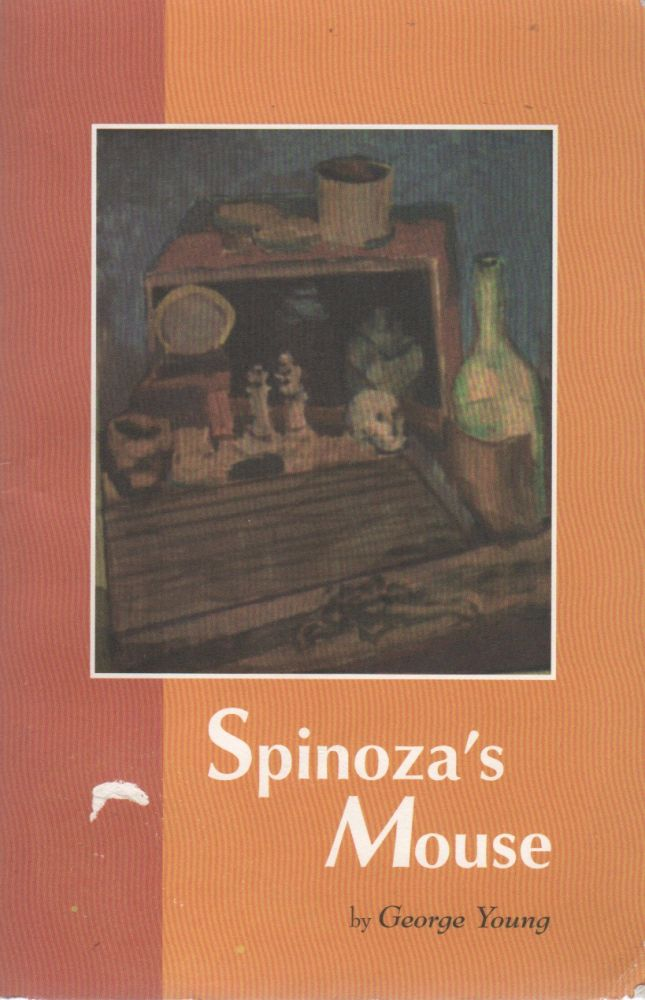 SPINOZA'S MOUSE. George YOUNG.