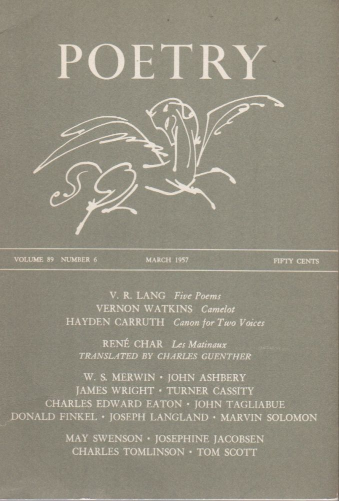 POETRY - Vol. 89 No. 6 - March 1957. W. S. Merwin Edited – Rene Char, John Ashbery, Contributors.