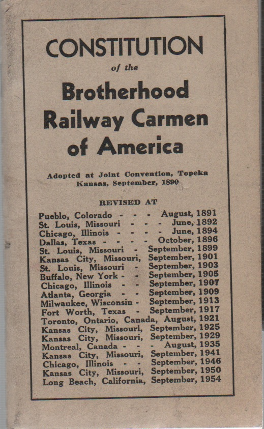 CONSTITUTION OF THE BROTHERHOOD RAILWAY CARMEN OF AMERICA. Trade Unions, Railroads.