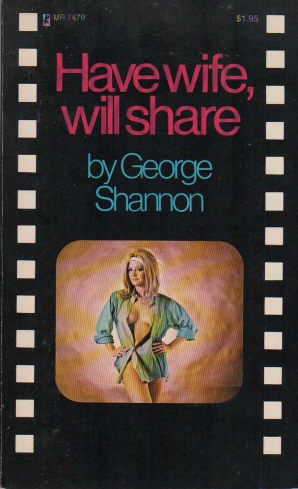 HAVE WIFE, WILL SHARE. George SHANNON.
