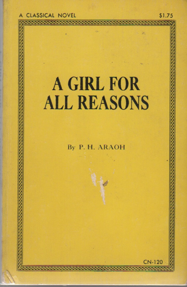 A GIRL FOR ALL REASONS. P. H. ARAOH.