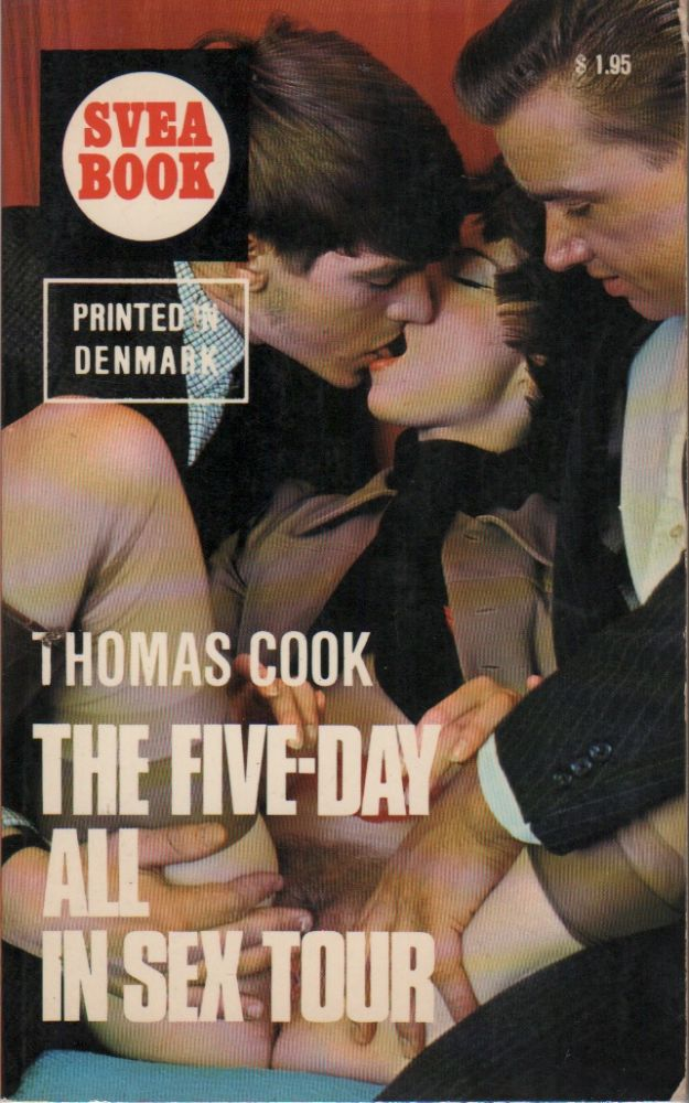 THE FIVE DAY ALL IN SEX TOUR (Svea Book). Thomas COOK.