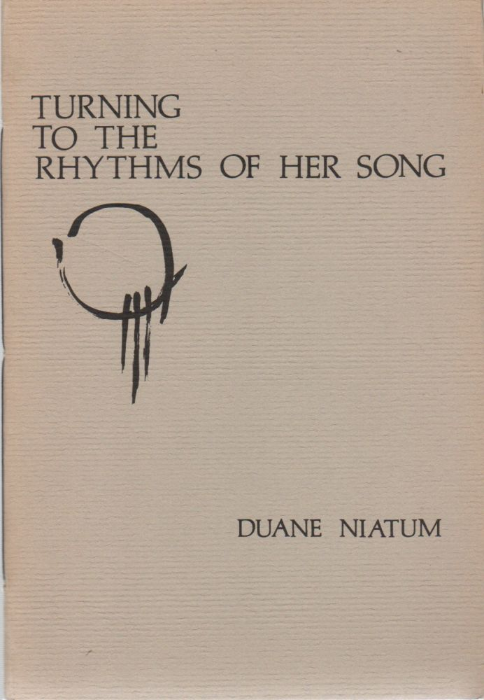 TURNING TO THE RHYTHMS OF HER SONG. Duane NIATUM.
