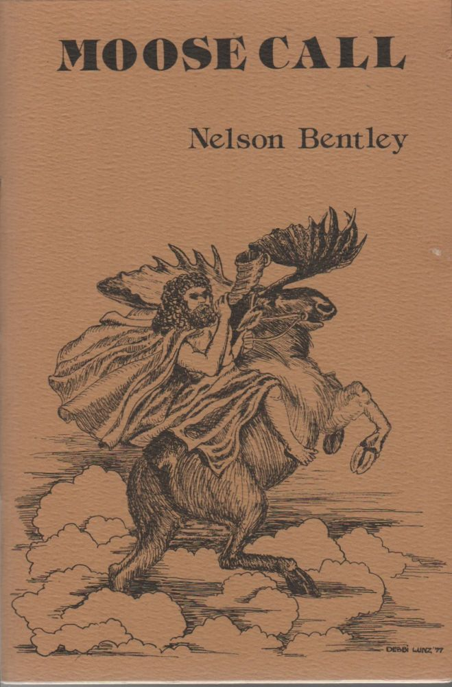 MOOSE CALL. Nelson BENTLEY.