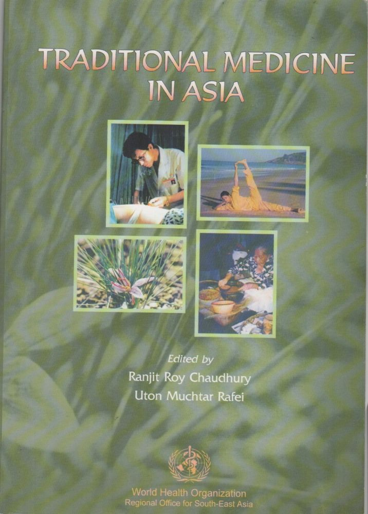 TRADITIONAL MEDICINE IN ASIA. Ranjit Roy CHAUDHURY, Uton Muchtar Rafei.