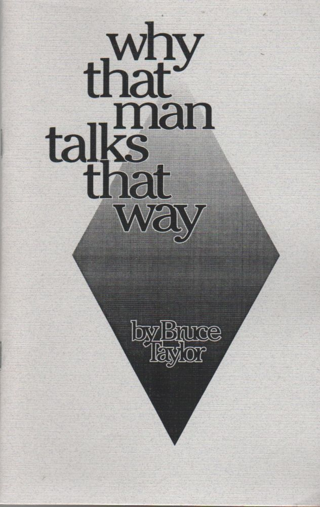 WHY THAT MAN TALKS THAT WAY. Bruce TAYLOR.