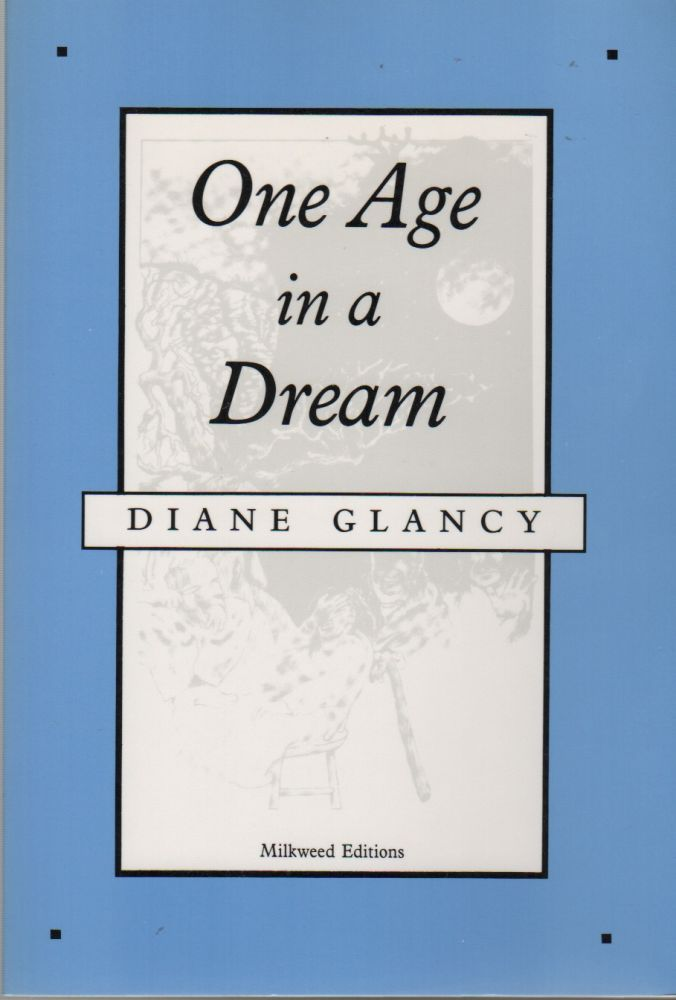 ONE AGE IN A DREAM. Diane GLANCY.