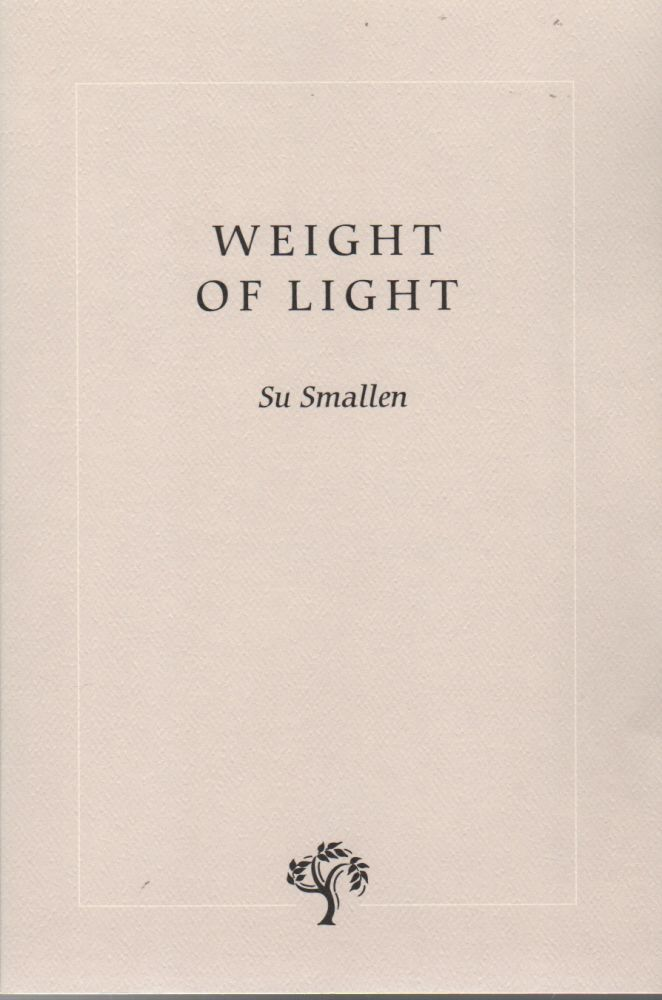 WEIGHT OF LIGHT. Su SMALLEN.