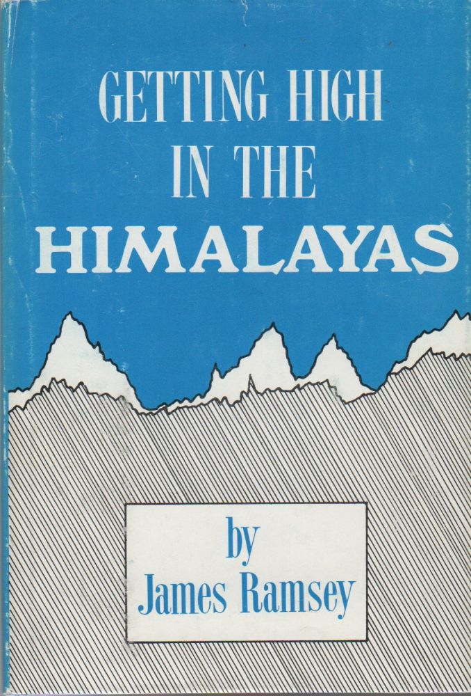 GETTING HIGH IN THE HIMALAYAS. James RAMSEY.