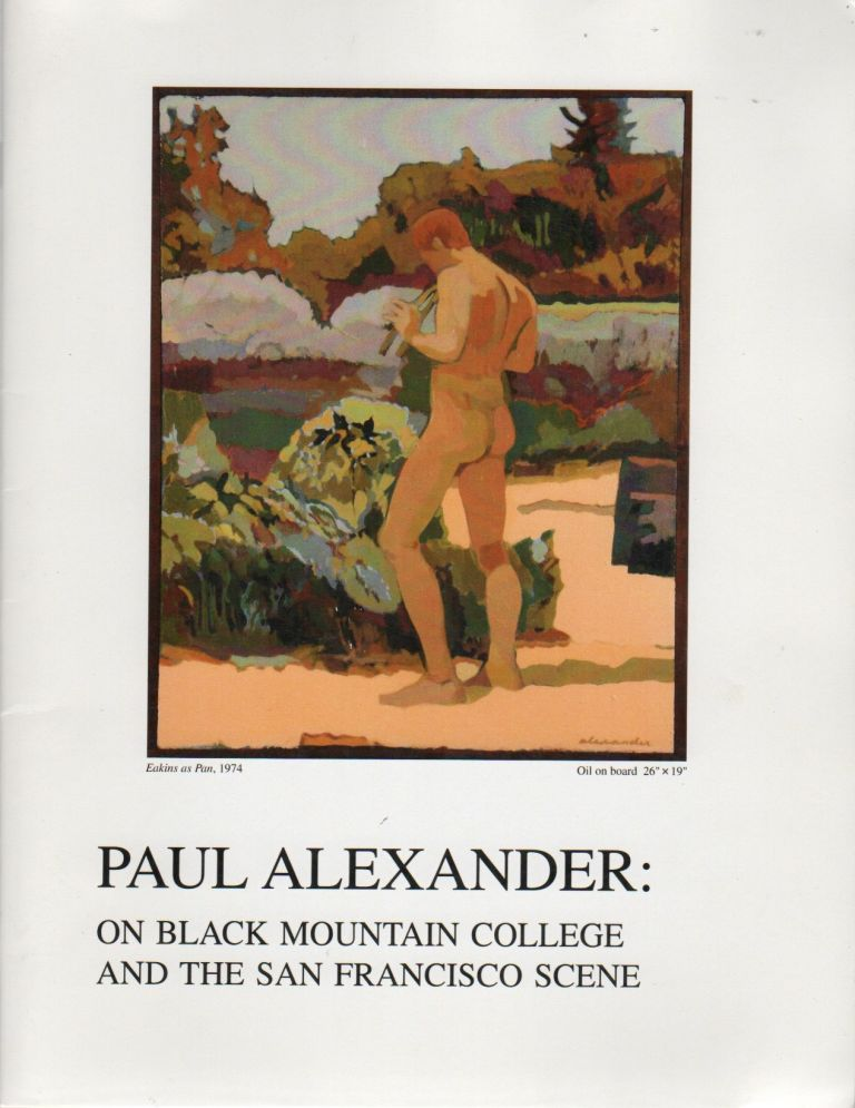 PAUL ALEXANDER: On Black Mountain College and the San Francisco Scene. Paul ALEXANDER, Christopher Wagstaff.