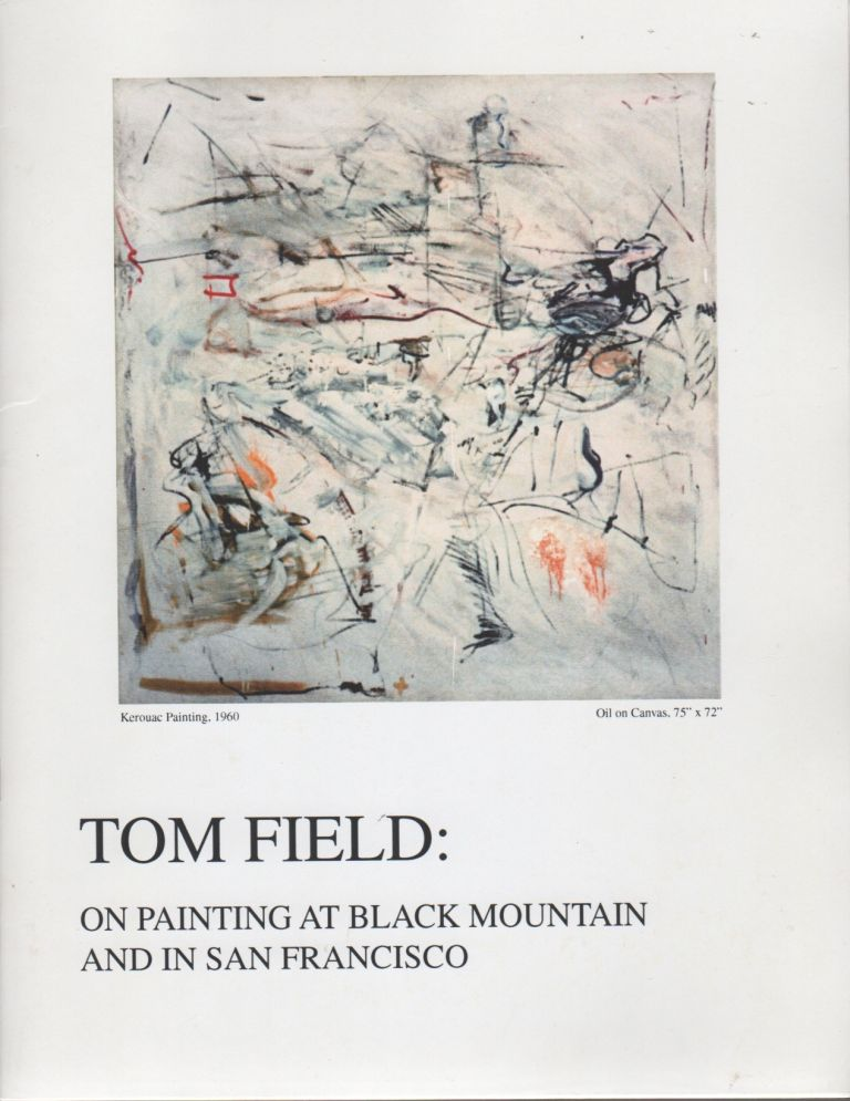 TOM FIELD: On Painting at Black Mountain and in San Francisco. Tom FIELD, Christopher Wagstaff.