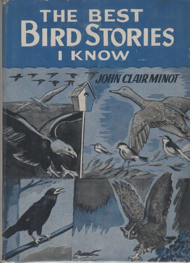 THE BEST BIRD STORIES I KNOW. John Clair MINOT.