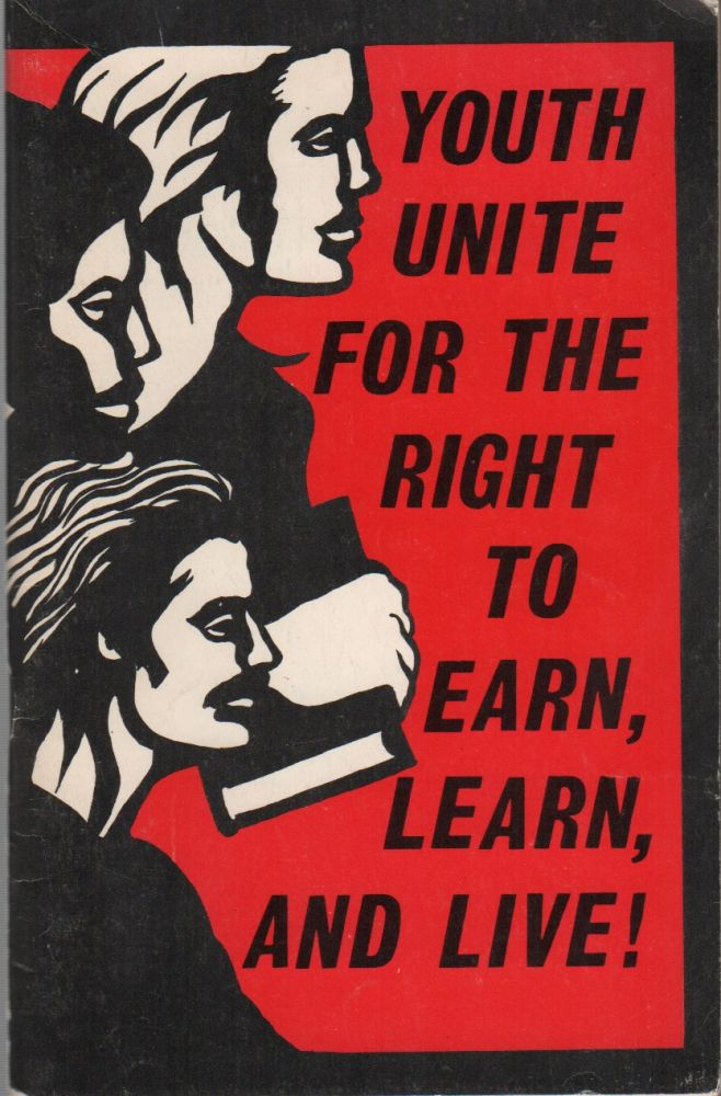 YOUTH UNITE FOR THE RIGHT TO EARN, LEARN, AND LIVE! Communist Party USA - Youth Workers Liberation League.